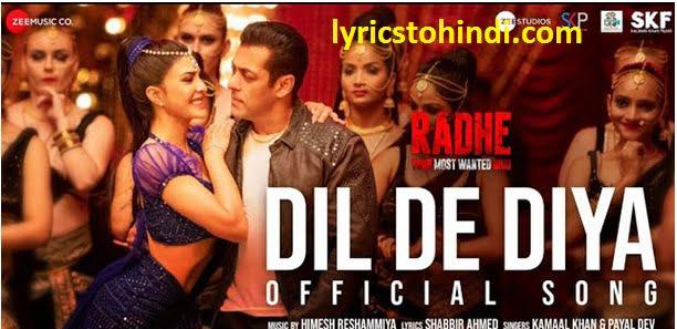 DIL DE DIYA LYRICS, DIL DE DIYA LYRICS in hindi, DIL DE DIYA LYRICS of kamal Khan, DIL DE DIYA LYRICS movie of radhe,