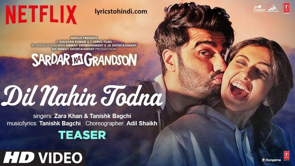 Dil Nahin Todna lyrics, Dil Nahin Todna lyrics in hindi, Dil Nahin Todna song lyrics, Dil Nahin Todna lyrics from sardar ka grandson,