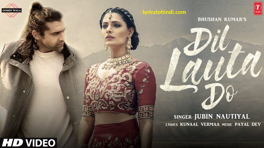 Dil Lauta Do lyrics - Jubin Nautiyal & Payal Dev