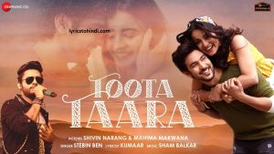 Toota Taara lyrics, Toota Taara lyrics in hindi, Toota Taara lyrics by stebin ben, Toota Taara lyrics of stebin ben, Toota Taara song lyrics, टूटा तारा लिरिक्स इन हिंदी ,
