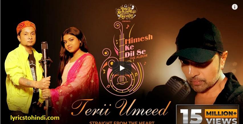 Terii Umeed lyrics, Terii Umeed lyrics in hindi, Terii Umeed lyrics by Pawandeep, Terii Umeed lyrics by Arunita Kanjilal, Terii Umeed song lyrics, तेरी उम्मीद लिरिक्स इन हिंदी ,