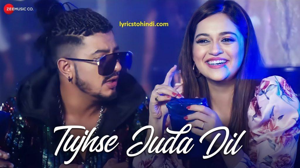 Tujhse Juda Dil lyrics in hindi, Tujhse Juda Dil lyrics, Tujhse Juda Dil lyrics by Manish Sharma, Tujhse Juda Dil song lyrics, तुझसे जुदा दिल लिरिक्स इन हिंदी,