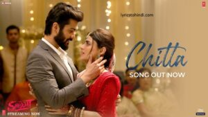 Chitta lyrics, Chitta lyrics in hindi, Chitta lyrics of manan Bhardwaj, Chitta lyrics movie of shiddat, चिट्टा लिरिक्स इन हिंदी ,