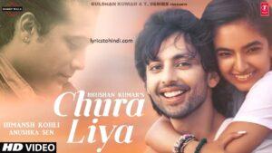 Chura Liya lyrics, Chura Liya lyrics in hindi, Chura Liya lyrics of sachet-parampara, चुरा लिया लिरिक्स इन हिंदी ,