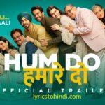 Hum Do Hamare Do Movie all song lyrics, Hum Do Hamare Do Movie all song lyrics in hindi, Hum Do Hamare Do Movie all lyrics, Hum Do Hamare Do Movie lyrics,